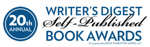 20th Annual Writer's Digest Annual Self-Published Book Contest